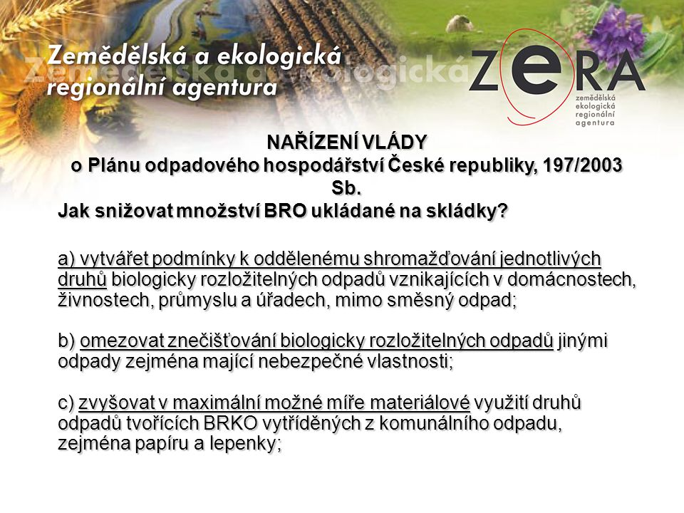 NAŘÍZENÍ VLÁDY o Plánu odpadového hospodářství České republiky, 197/2003 Sb.