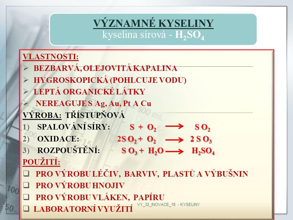 VÝZNAMNÉ KYSELINY kyselina sírová - H2SO4