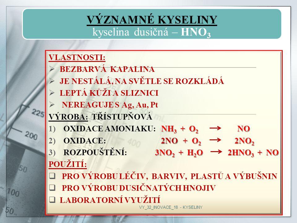 VÝZNAMNÉ KYSELINY kyselina dusičná – HNO3