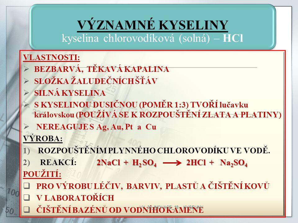 VÝZNAMNÉ KYSELINY kyselina chlorovodíková (solná) – HCl