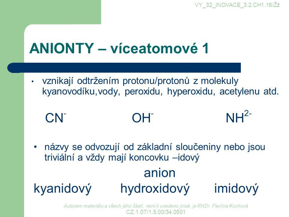 ANIONTY – víceatomové 1 CN- OH- NH2- anion