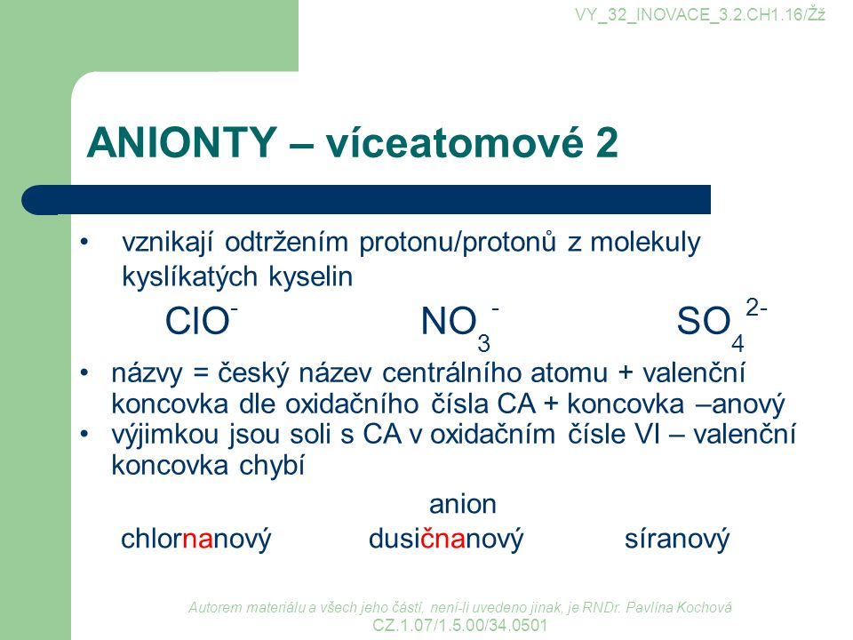 ANIONTY – víceatomové 2 ClO- NO3- SO42-