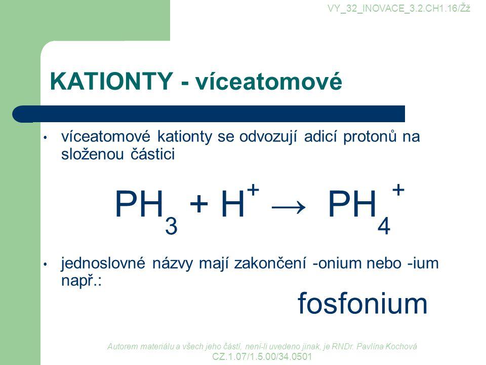 KATIONTY - víceatomové