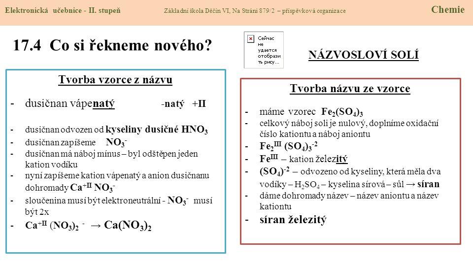 17.4 Co si řekneme nového NÁZVOSLOVÍ SOLÍ Tvorba vzorce z názvu