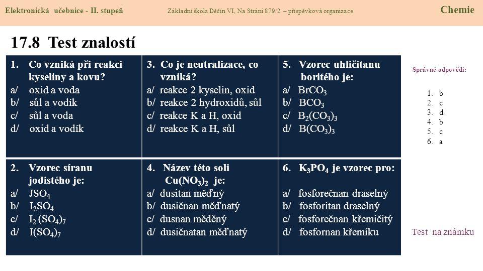 17.8 Test znalostí Co vzniká při reakci kyseliny a kovu