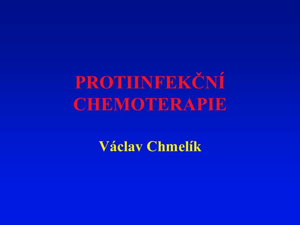 PROTIINFEKČNÍ CHEMOTERAPIE Václav Chmelík