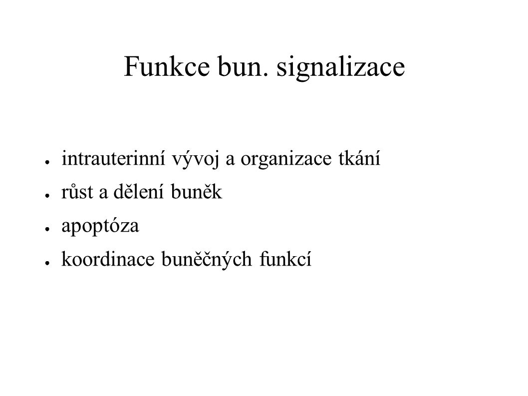Funkce bun. signalizace