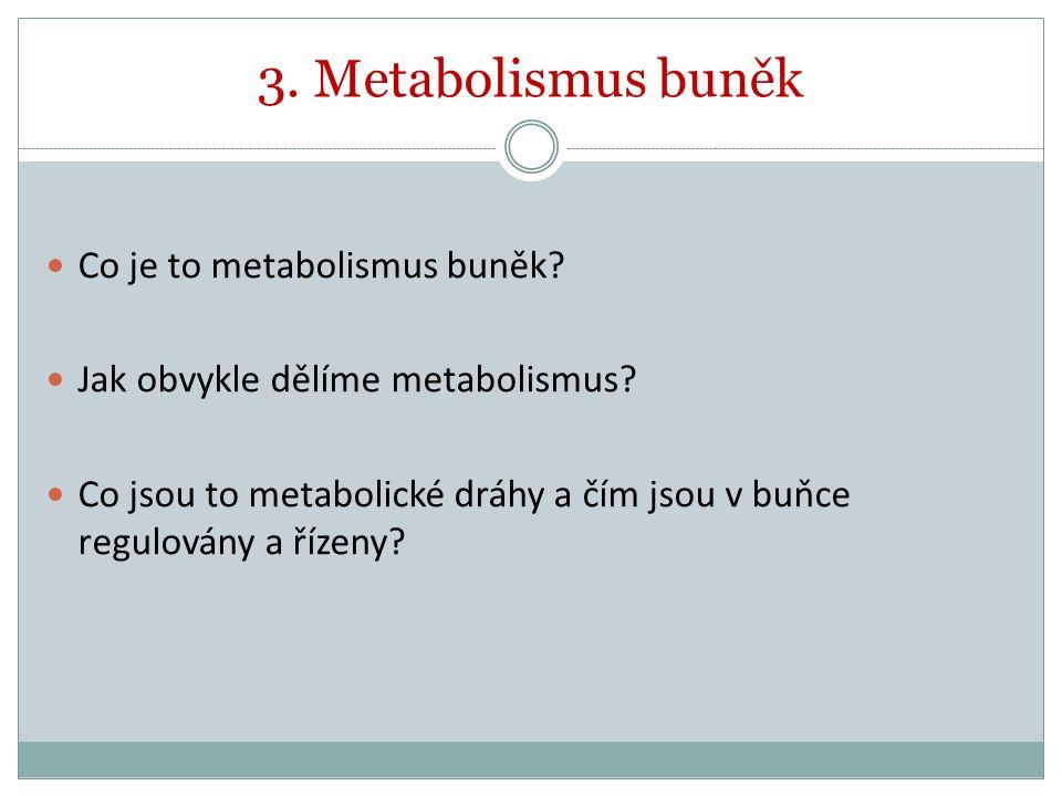 3. Metabolismus buněk Co je to metabolismus buněk