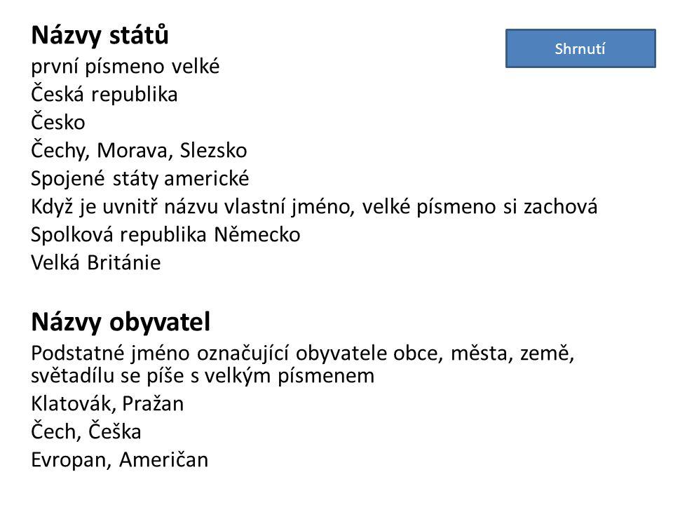 Názvy států Názvy obyvatel první písmeno velké Česká republika Česko