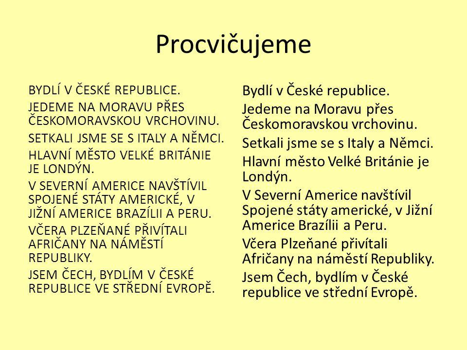 Procvičujeme Bydlí v České republice.