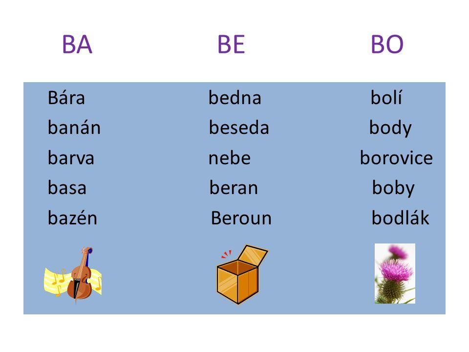 BA BE BO Bára bedna bolí banán beseda body barva nebe borovice