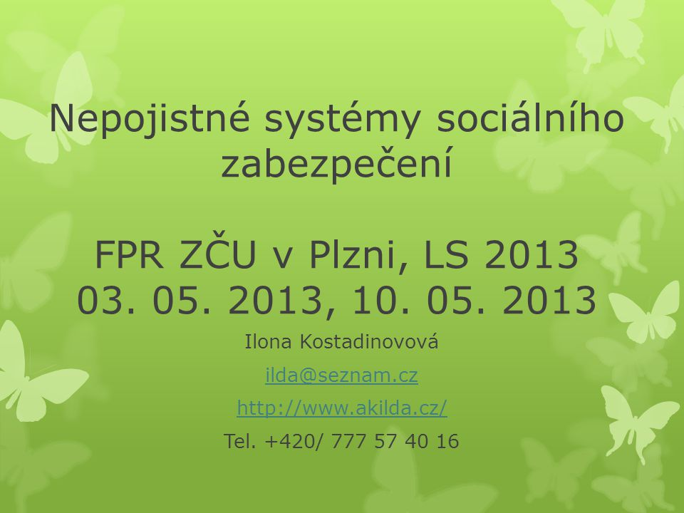 Nepojistné systémy sociálního zabezpečení FPR ZČU v Plzni, LS 2013 03