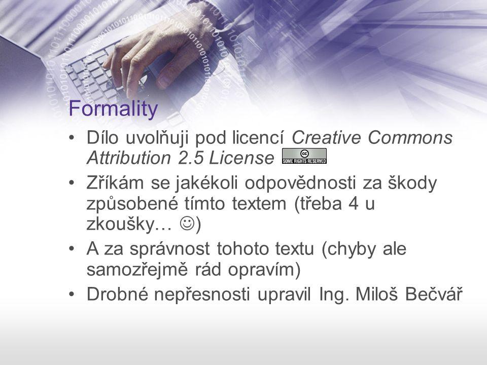 Formality Dílo uvolňuji pod licencí Creative Commons Attribution 2.5 License.