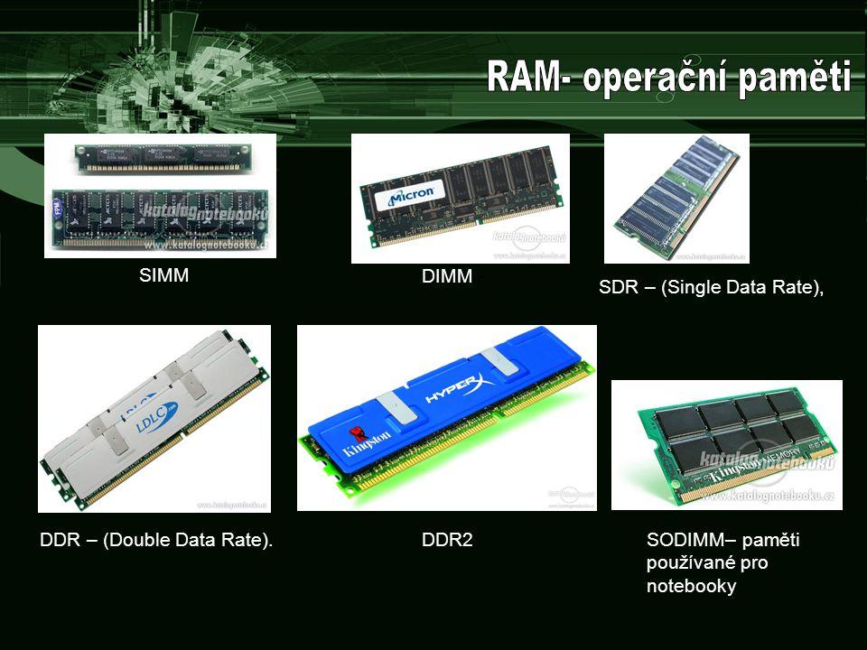 RAM- operační paměti SIMM DIMM - SDR – (Single Data Rate),