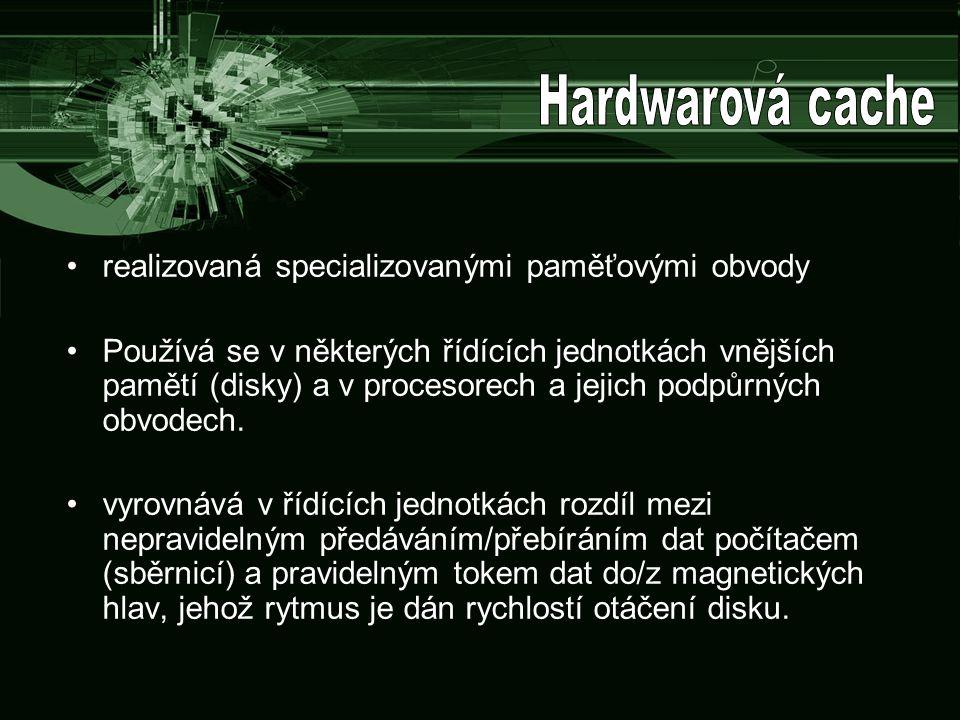 Hardwarová cache realizovaná specializovanými paměťovými obvody