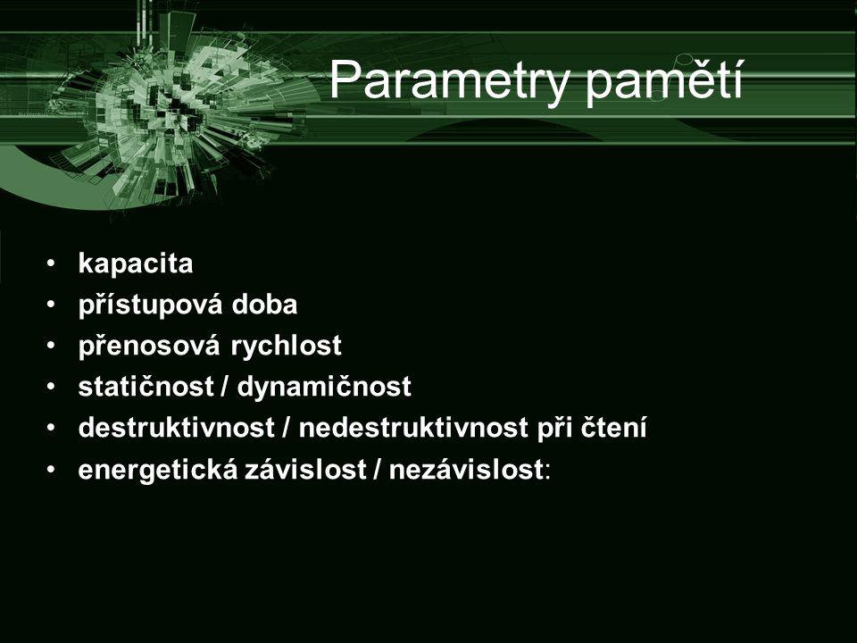 Parametry pamětí kapacita přístupová doba přenosová rychlost