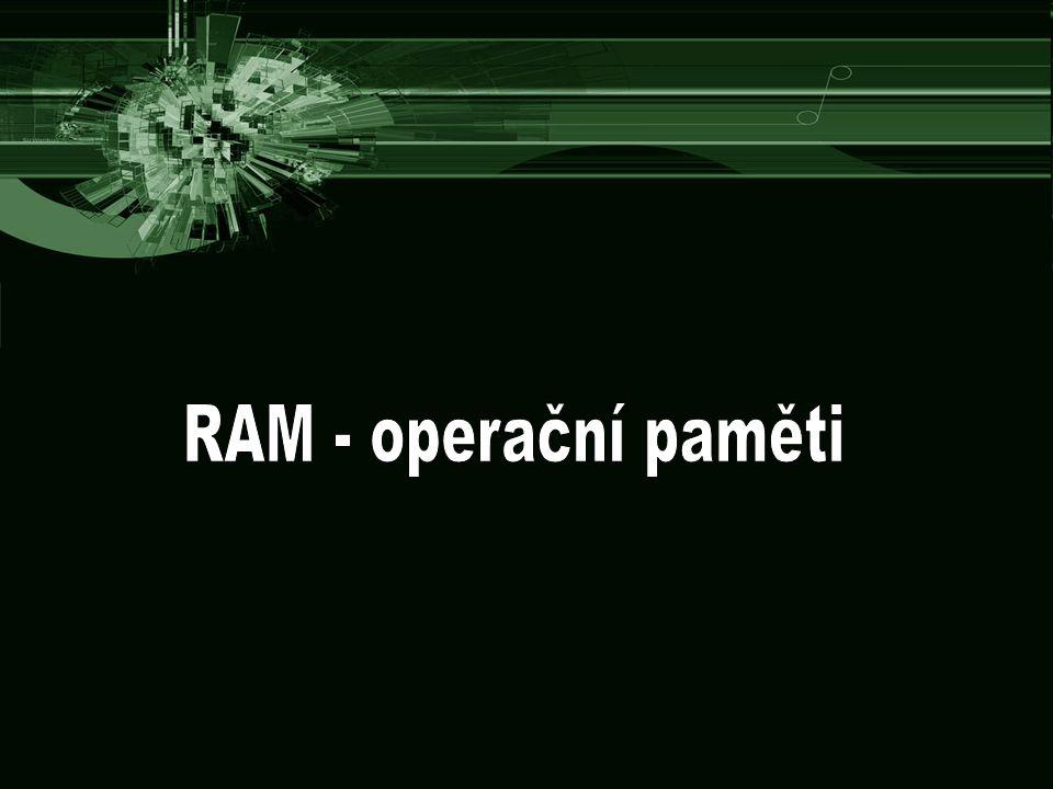 RAM - operační paměti
