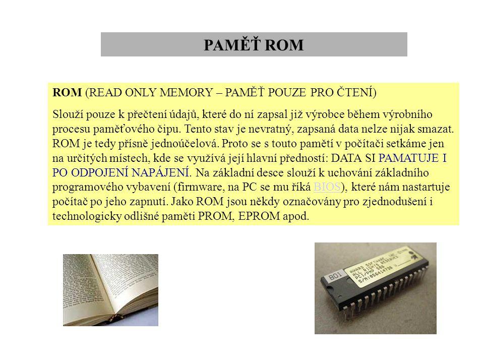 PAMĚŤ ROM ROM (READ ONLY MEMORY – PAMĚŤ POUZE PRO ČTENÍ)