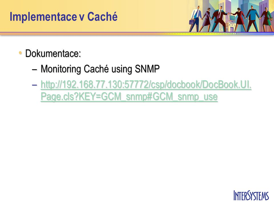 Implementace v Caché Dokumentace: Monitoring Caché using SNMP