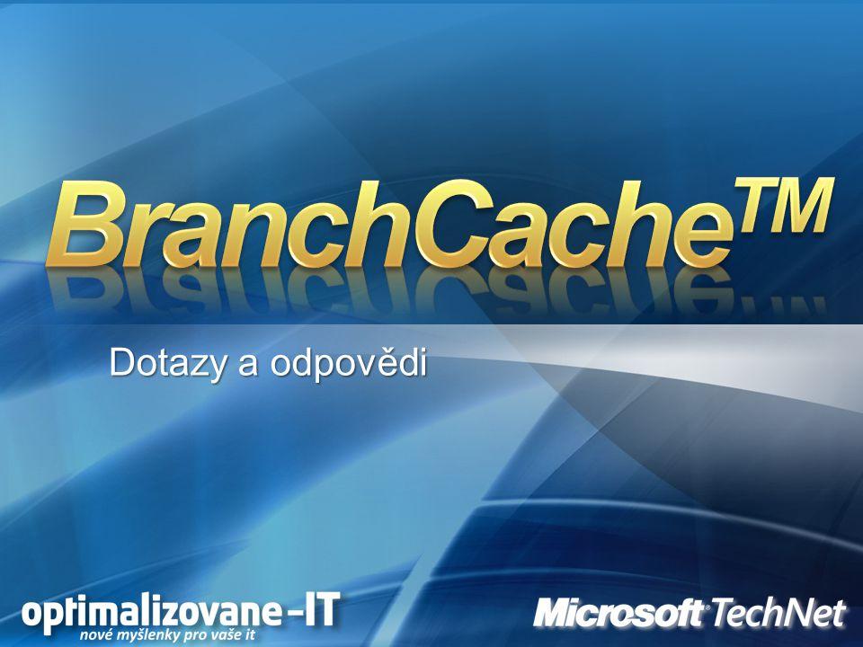 BranchCacheTM Dotazy a odpovědi