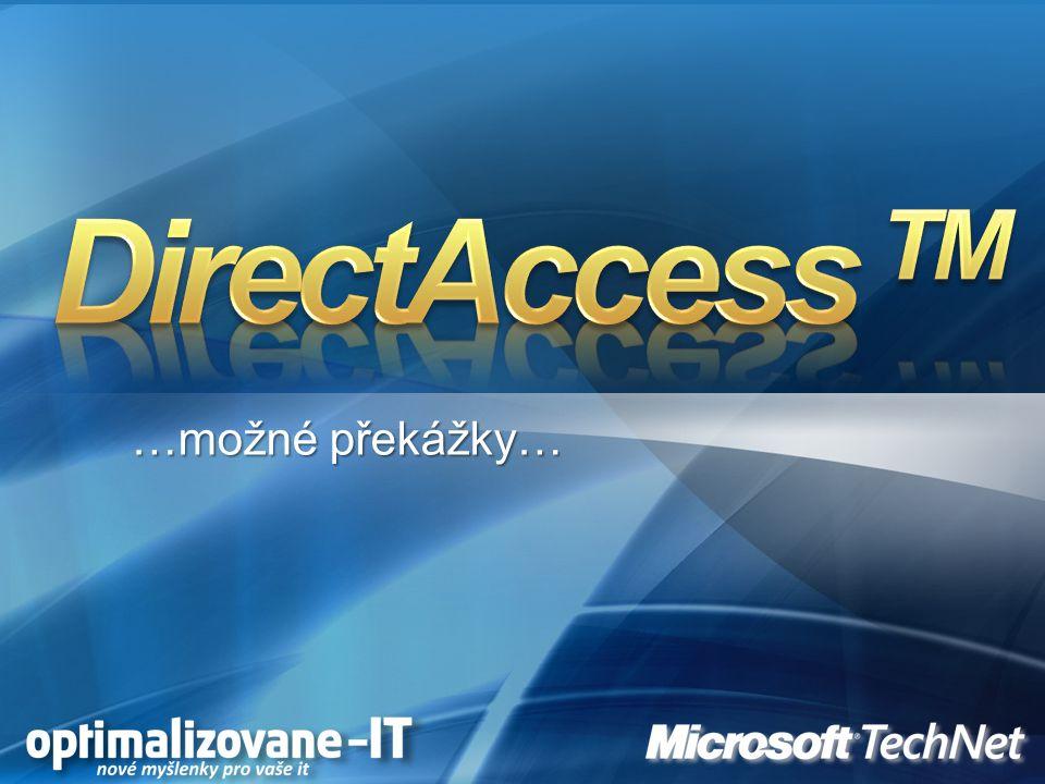 DirectAccess TM …možné překážky…