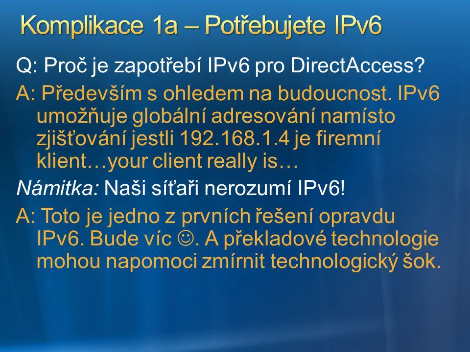 Komplikace 1a – Potřebujete IPv6