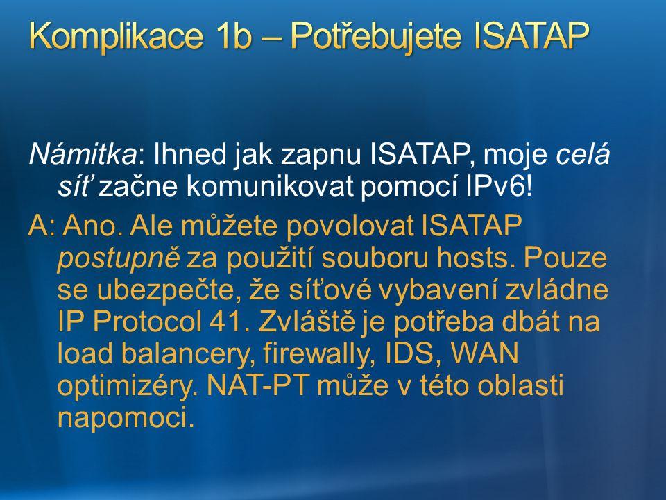 Komplikace 1b – Potřebujete ISATAP