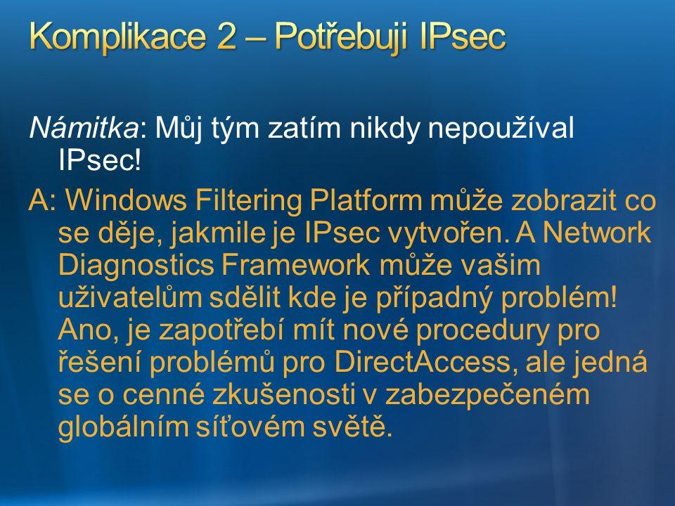 Komplikace 2 – Potřebuji IPsec