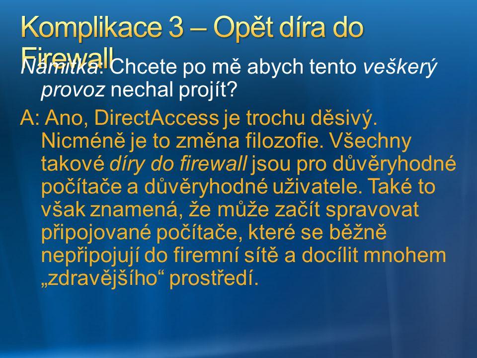 Komplikace 3 – Opět díra do Firewall