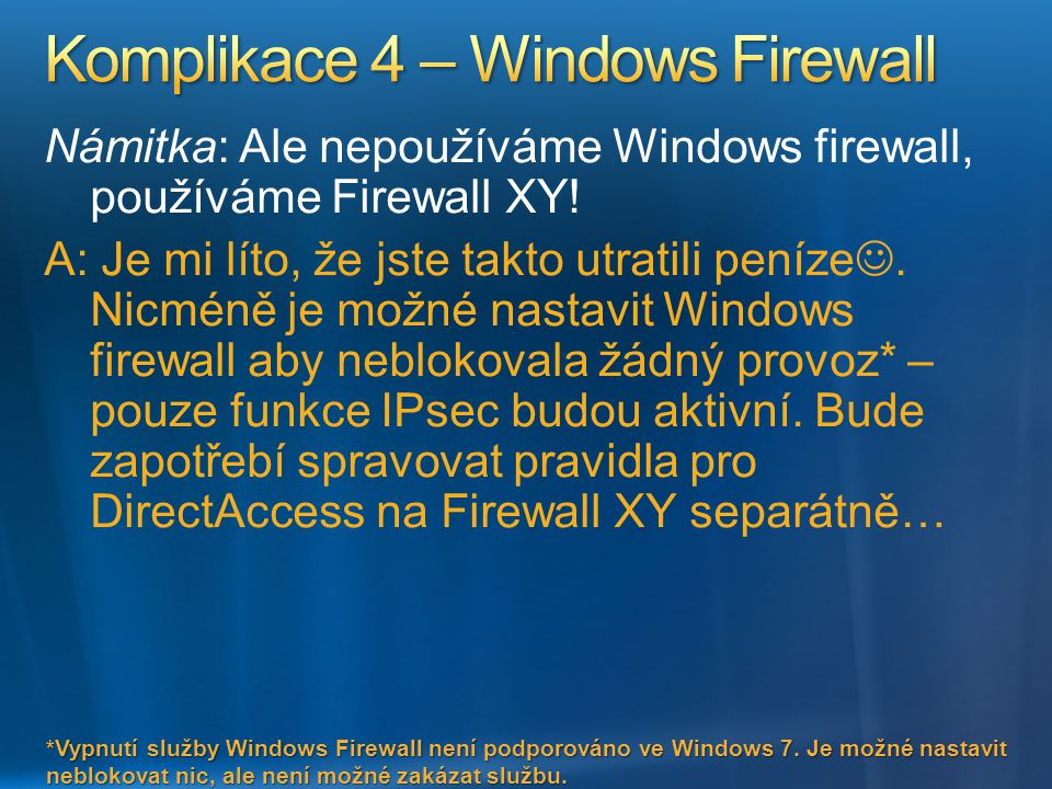 Komplikace 4 – Windows Firewall
