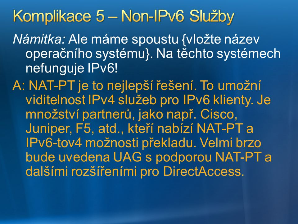Komplikace 5 – Non-IPv6 Služby
