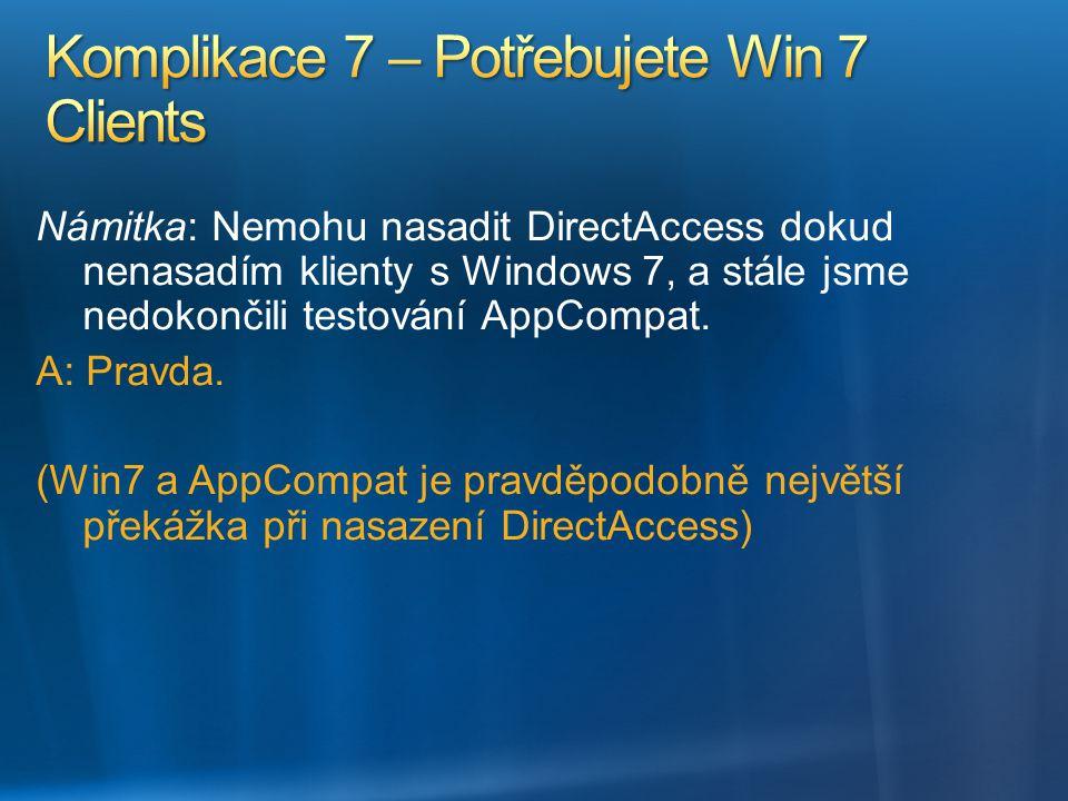 Komplikace 7 – Potřebujete Win 7 Clients