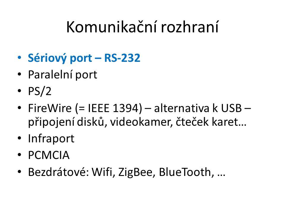 Komunikační rozhraní Sériový port – RS-232 Paralelní port PS/2