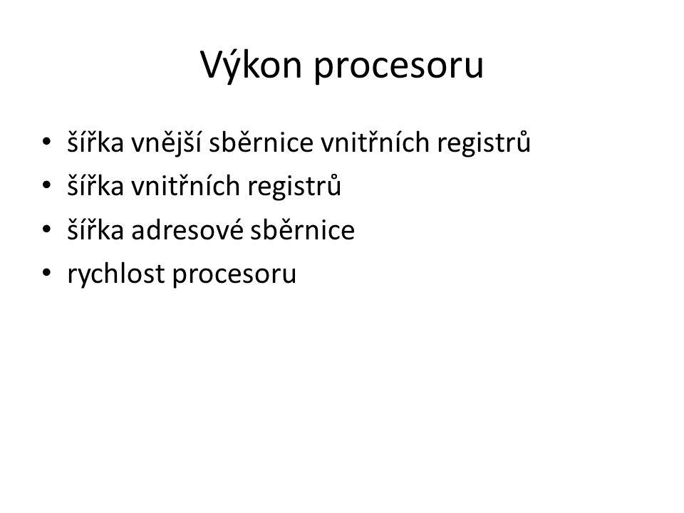 Výkon procesoru šířka vnější sběrnice vnitřních registrů