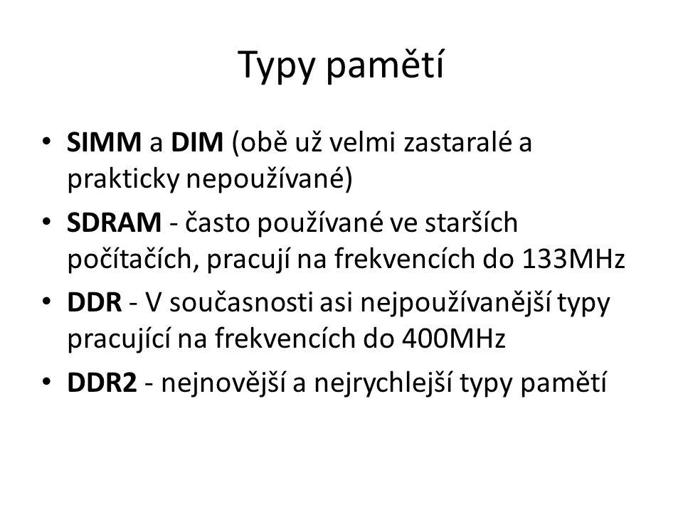 Typy pamětí SIMM a DIM (obě už velmi zastaralé a prakticky nepoužívané)