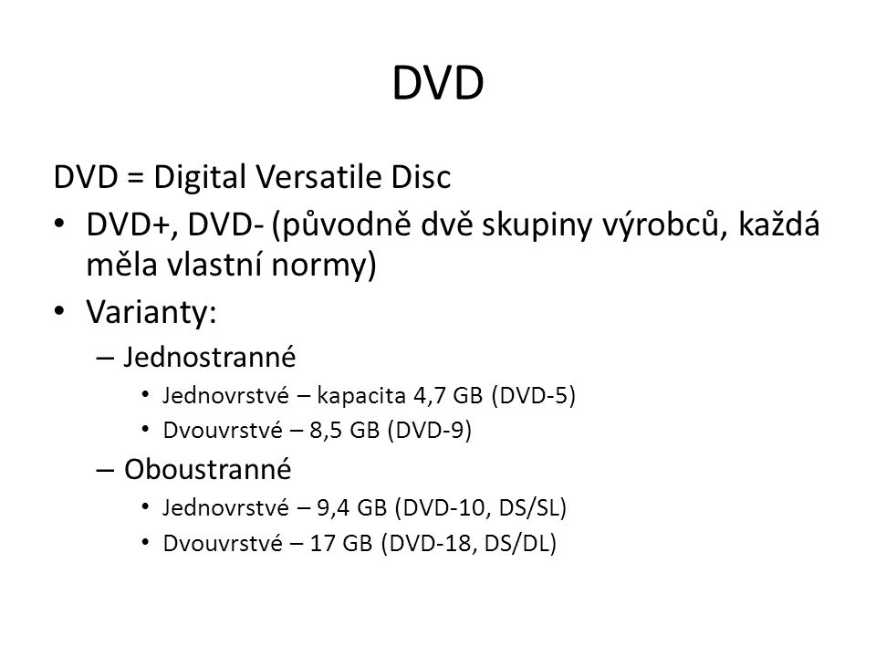 DVD DVD = Digital Versatile Disc