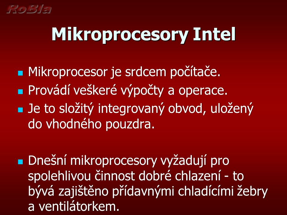 Mikroprocesory Intel Mikroprocesor je srdcem počítače.