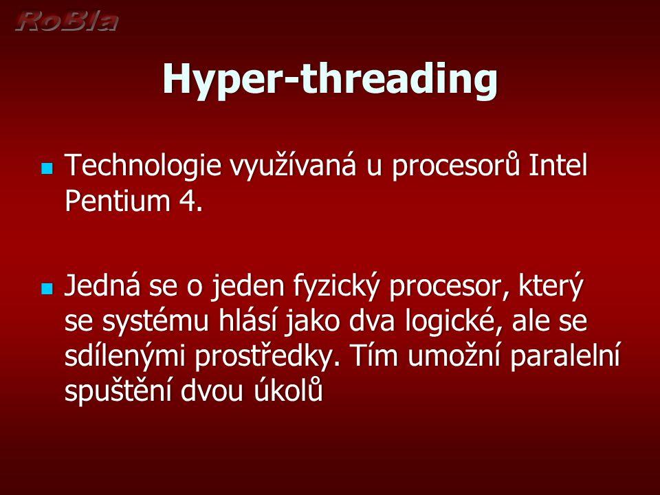Hyper-threading Technologie využívaná u procesorů Intel Pentium 4.