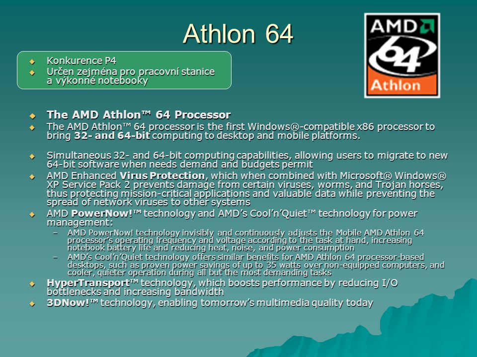 Athlon 64 The AMD Athlon™ 64 Processor Konkurence P4