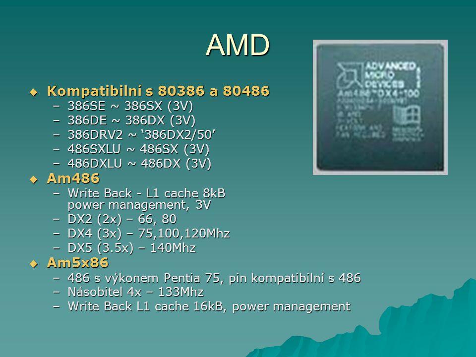 AMD Kompatibilní s 80386 a 80486 Am486 Am5x86 386SE ~ 386SX (3V)
