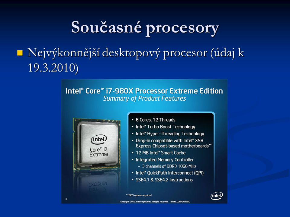 Současné procesory Nejvýkonnější desktopový procesor (údaj k 19.3.2010)