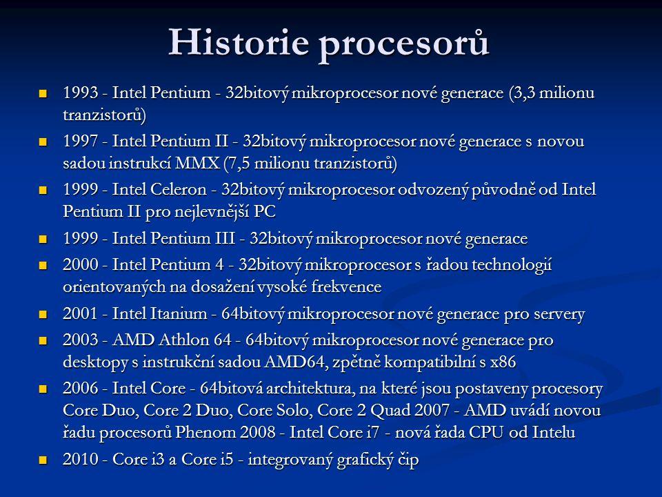 Historie procesorů 1993 - Intel Pentium - 32bitový mikroprocesor nové generace (3,3 milionu tranzistorů)