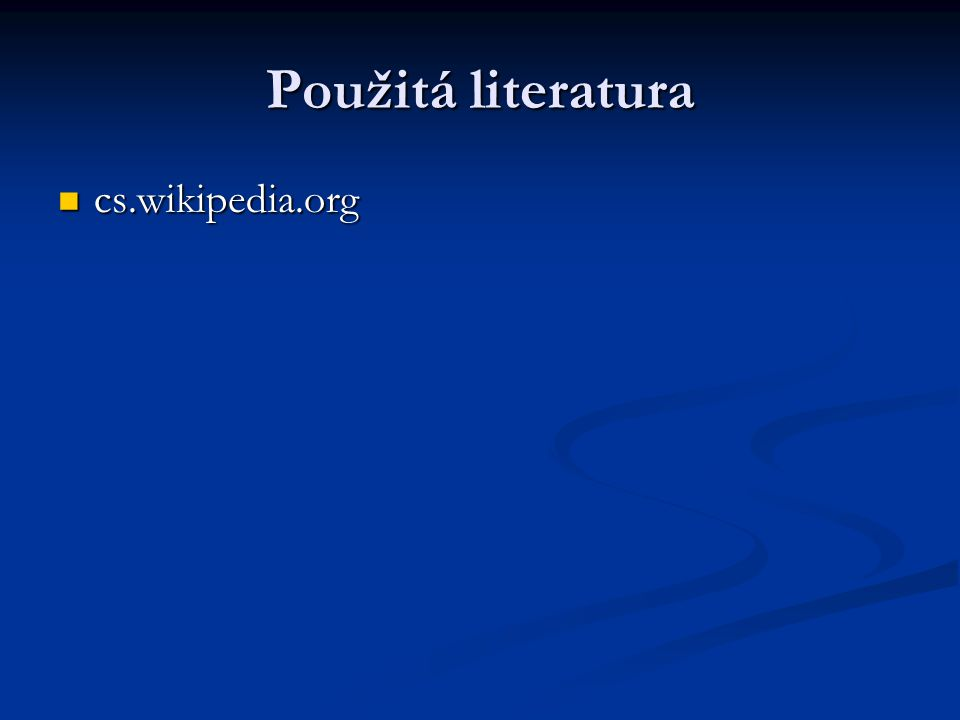 Použitá literatura cs.wikipedia.org