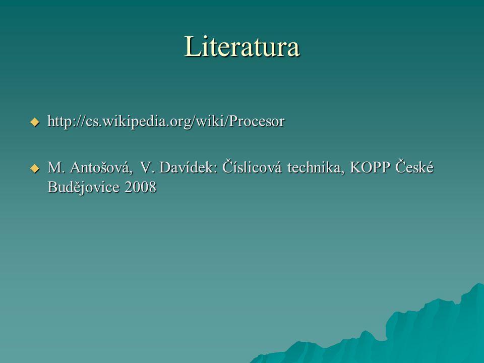 Literatura http://cs.wikipedia.org/wiki/Procesor
