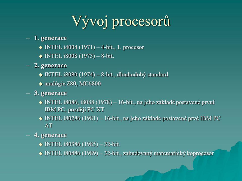 Vývoj procesorů 1. generace 2. generace 3. generace 4. generace
