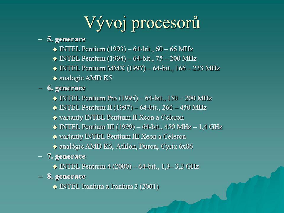 Vývoj procesorů 5. generace 6. generace 7. generace 8. generace