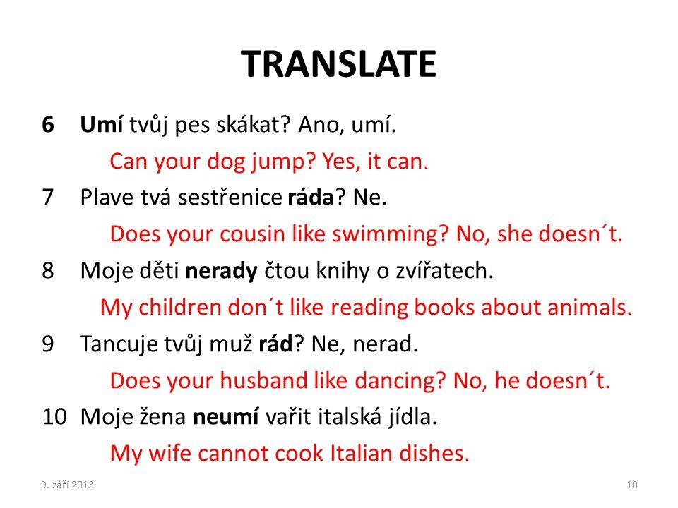 TRANSLATE Umí tvůj pes skákat Ano, umí.