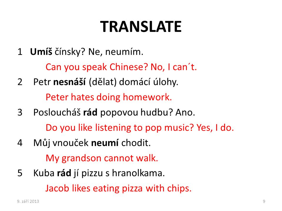 TRANSLATE 1 Umíš čínsky Ne, neumím.