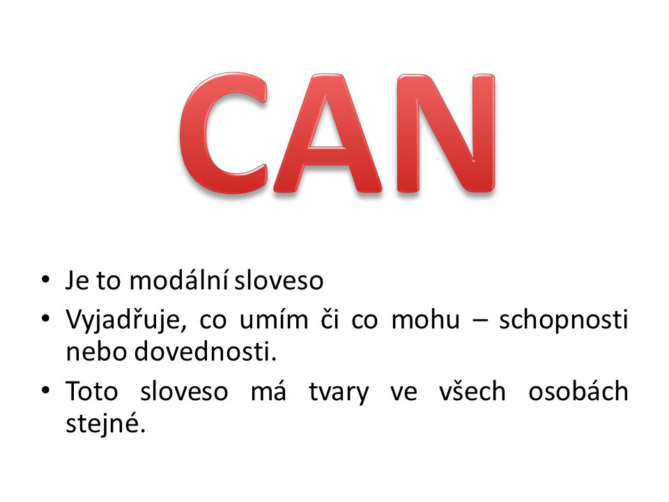 CAN Je to modální sloveso