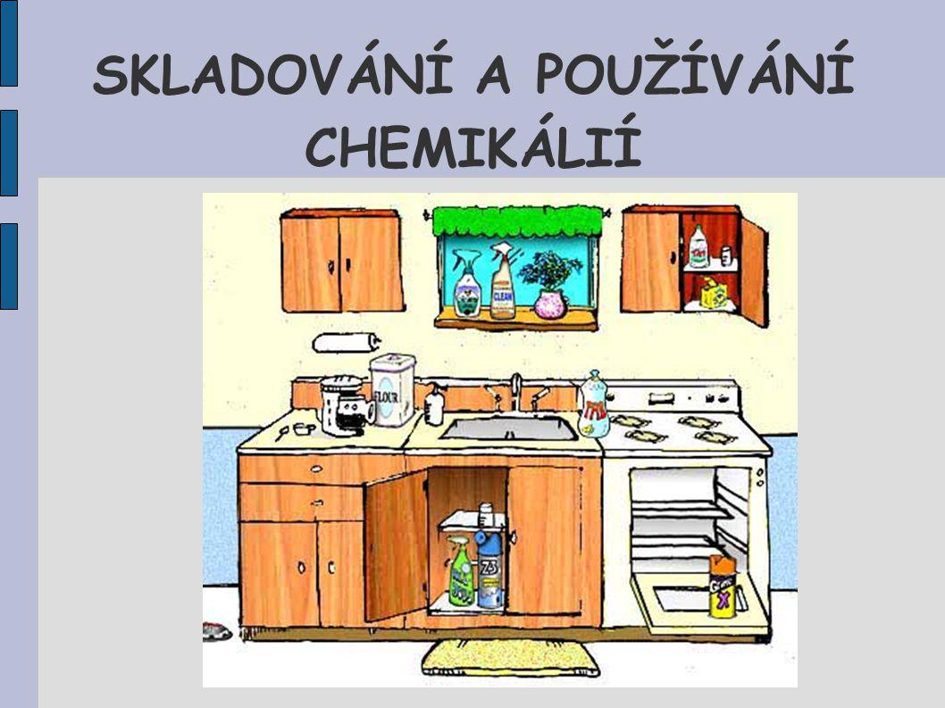 SKLADOVÁNÍ A POUŽÍVÁNÍ CHEMIKÁLIÍ